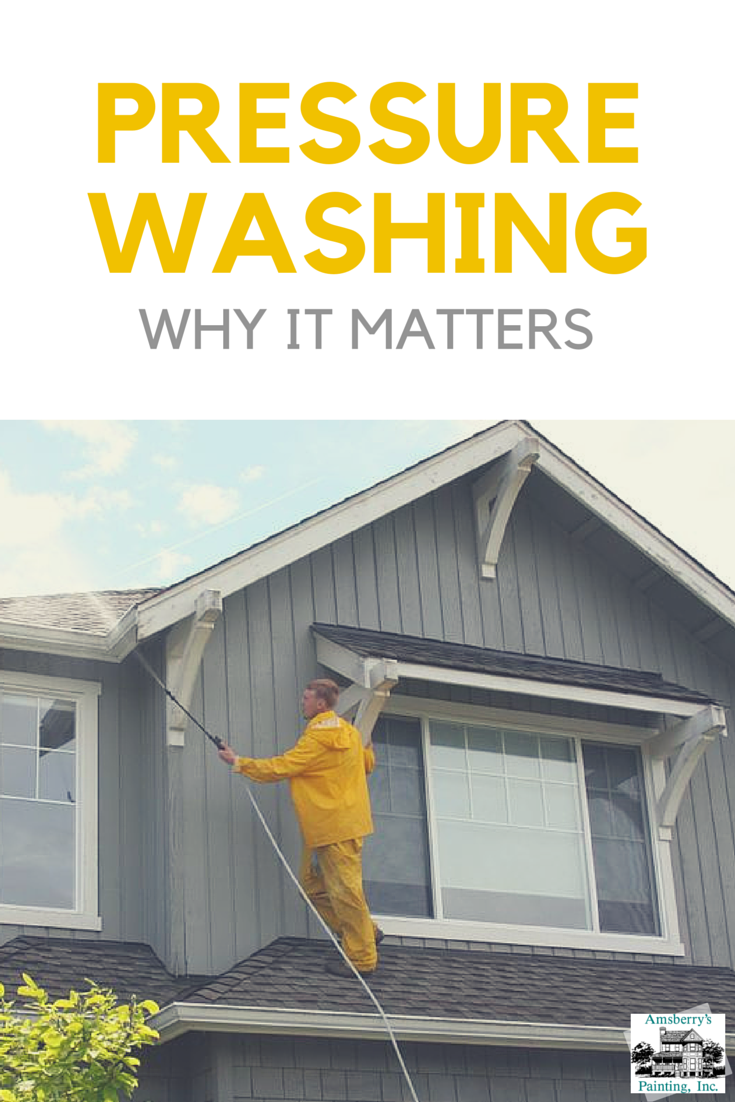 Pressure Washing Why It Matters Amsberry 39 S Painting