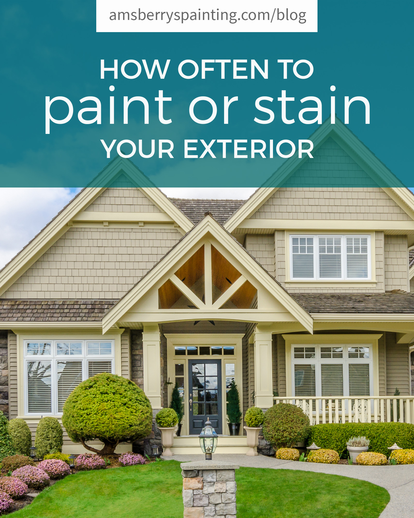 How Often to Paint or Stain Your House Exterior